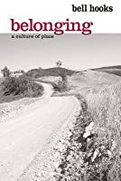 Belonging: A Culture of Place: A Culture of Place