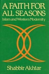 A Faith for All Seasons: Islam and Western Modernity