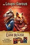 Lune rousse: Les Loups-Garous de Thiercelieux, T1