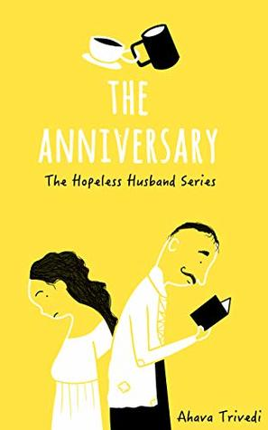 The Anniversary by Ahava Trivedi