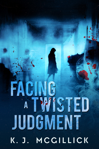 Facing A Twisted Judgment (Lies and Misdirection, #2)