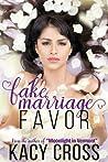 Fake Marriage Favor by Kacy Cross