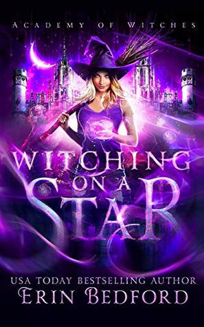 Witching on a Star (Academy of Witches, #1) by Erin R  Bedford