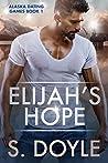 Elijah's Hope (Alaska Dating Games, #1)