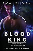 Blood King: Revamping the Monarchy