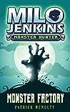 Monster Factory (Milo Jenkins: Monster Hunter #1)