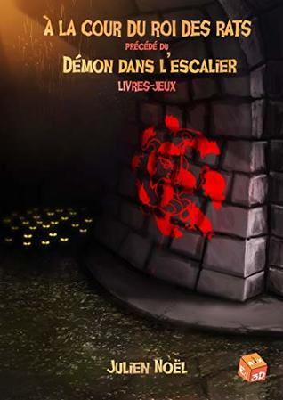 À la cour du roi des rats: précédé du Démon dans l'escalier