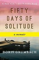 Fifty Days of Solitude: A Memoir