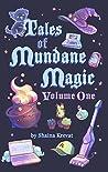 Tales of Mundane Magic: Volume One