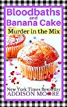 Bloodbaths and Banana Cake (Murder in the Mix, #7)