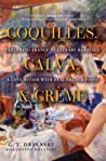 Coquilles, Calva, & Cr�me: Exploring France's Culinary Heritage: A Love Affair with French Food