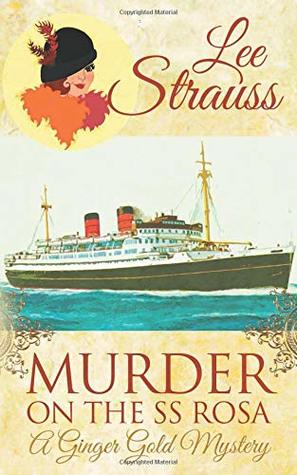 Murder on the SS Rosa (A Ginger Gold Mystery)