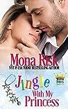 Jingle With My Princess (Modern Princes Series Book 3)