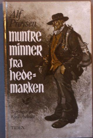 muntre minner fra hedemarken by Alf Prøysen