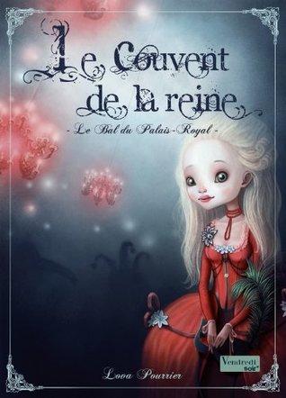 Le Couvent de la Reine - T2 - Le Bal du Palais-Royal (Vendredi Soir)