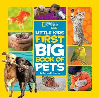 LITTLE KIDS FIRST BIG BOOK OF PETS - National Geographic Kids