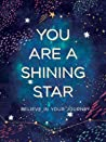 You Are a Shining Star: Believe in Your Journey