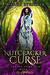 The Nutcracker Curse (Cursed Fairy Tale, #1)
