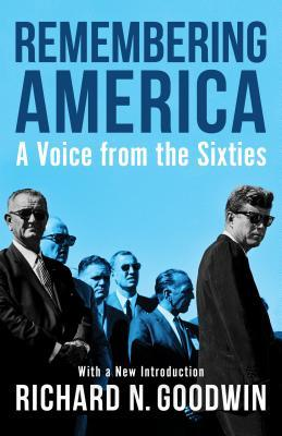 Remembering America A Voice From The Sixties By Richard N