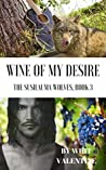 Wine of My Desire (The Susilauma Wolves #3)