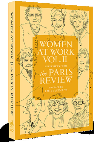 Women at Work Volume II: Interviews from The Paris Review
