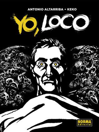 Yo, loco by Antonio Altarriba