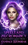 Spells and Necromancy (Unfortunate Magic #1)