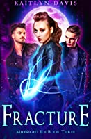 Fracture (Midnight Ice, #3)