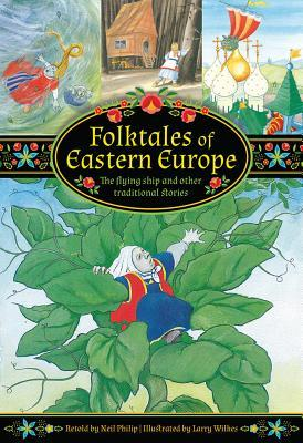 Folktales of Eastern Europe: The Flying Ship and Other Traditional Stories
