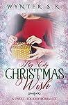 Big City Christmas Wish: A Sweet Holiday Romance