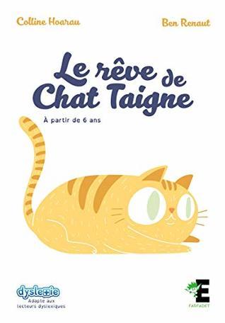 Le rêve de chat Teigne: (Adapté aux lecteurs dyslexiques) (Farfadet)