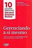 Gerenciando a si mesmo. Artigos fundamentais da Harvard Business Review sobre como administrar a propria carreira (Em Portugues do Brasil)