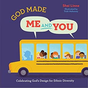 God Made Me AND You: Celebrating God's Design for Ethnic Diversity