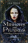 Mirrors and Pearls: A Retelling of Snow White