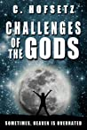 Challenges of The Gods: Sometimes, Heaven is Overrated (Challenges of the Gods, #1)