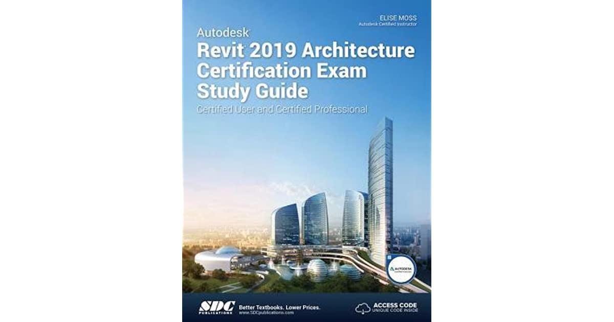 Autodesk Revit 2019 Architecture Certification Exam Study Guide By