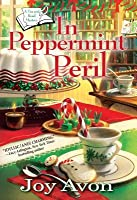 In Peppermint Peril (A Tea and Read Mystery #1)