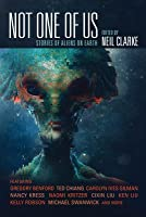 Not One of Us: Stories of First Contact and Aliens on Earth