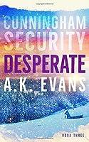 Desperate (Cunningham Security Series)