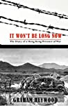 It Won't Be Long Now: The Diary of a Hong Kong Prisoner of War