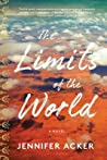 The Limits of the World: A Novel