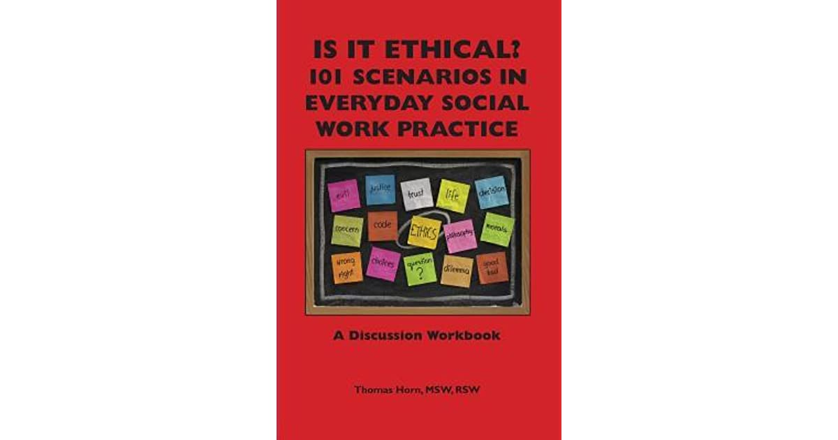 Is It Ethical? 101 Scenarios in Everyday Social Work Practice: A