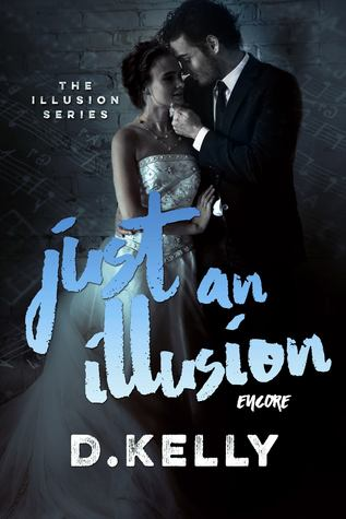 Just an Illusion - Encore (The Illusion Series, #5)