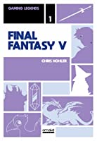 Final Fantasy V (Gaming Legends, #1)