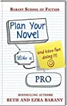 Plan Your Novel Like A Pro: And Have Fun Doing It!