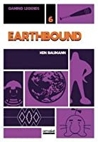 Earthbound (Gaming Legends, #6)