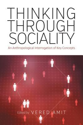 Thinking Through Sociality: An Anthropological Interrogation of Key Concepts