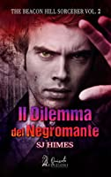 Il dilemma del negromante (The Beacon Hill Sorcerer #2)