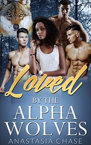 Loved by the Alpha Wolves: A Reverse Harem BWWM Shifter Romance (Crescent Moon Shifters Book 3)