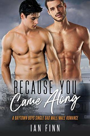 Because You Came Along (Baytown Boys, #2)